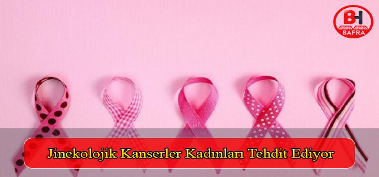 Jinekolojik Kanserler Kadınları Tehdit Ediyor