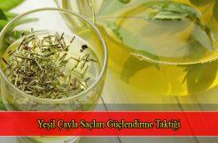 Yeşil Çayla Saçları Güçlendirme Taktiği