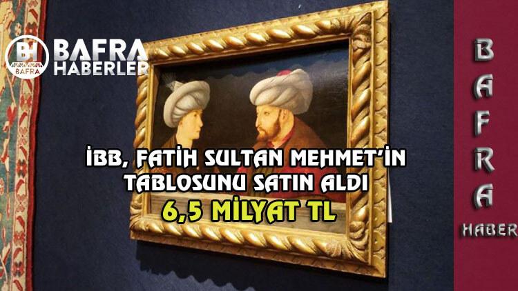 Fatih Sultan Mehmet'in Tablosu Satın Alındı.