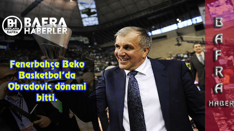 Fenerbahçe Beko Basketbol'da Obradovic dönemi bitti.