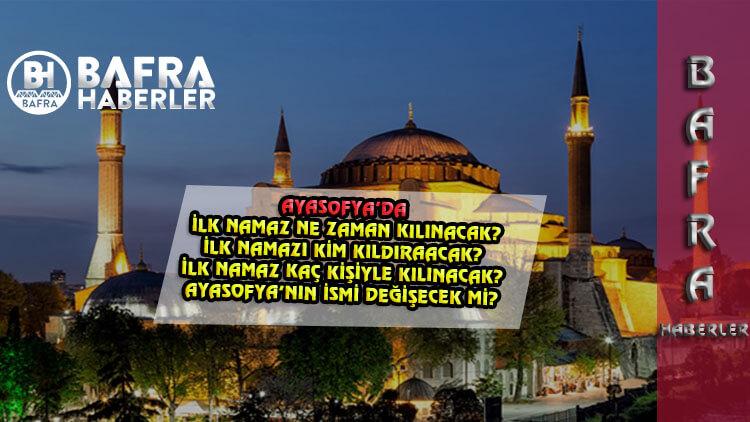 Ayasofya Camii 'de İlk Namaz Ne zaman Kılınacak?