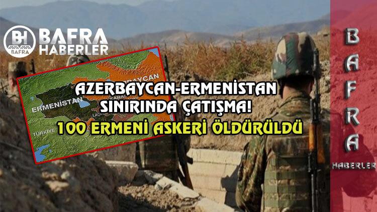 Azerbaycan ile Ermenistan sınırında çatışma çıktı