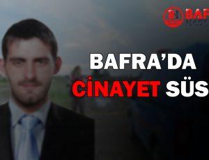 BAFRA'DA CİNAYETİN ASLI ORTAYA ÇIKTI