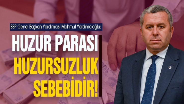BBP Genel Başkan Yardımcısı Prof. Dr. Mahmut Yardımcıoğlu'dan Huzur Yardımı Açıklaması