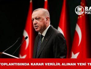 KABİNE TOPLANTISI, ALINAN YENİ KARARLAR