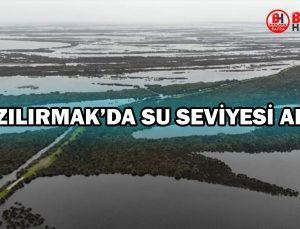 KIZILIRMAK DELTASI'NDA SU SEVİYESİ ARTTI…