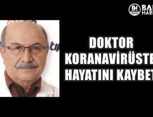 DOKTOR KORONAVİRÜSTEN HAYATINI KAYBETTİ