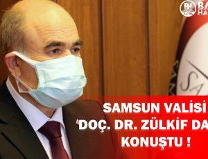 SAMSUN VALİSİ  DOÇ. DR. ZÜLKİF DAĞLI KONUŞTU !
