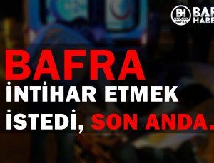 BAFRA'DA İNTİHAR ETMEK İSTEDİ SON ANDA KURTULDU