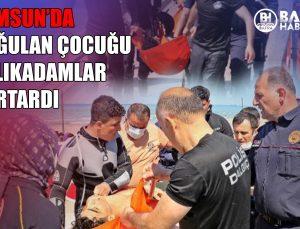 SAMSUN'DA BOĞULAN ÇOCUK KURTARILDI..
