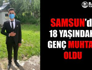 samsun'da 18 yaşindaki̇ genç muhtar oldu