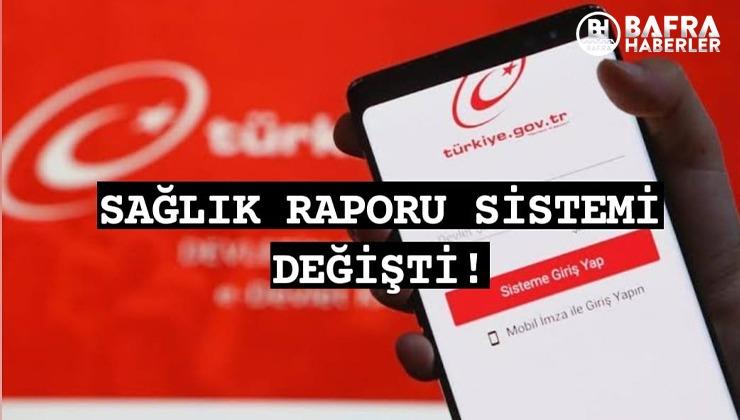 SAĞLIK RAPORU SİSTEMİ DEĞİŞTİ !
