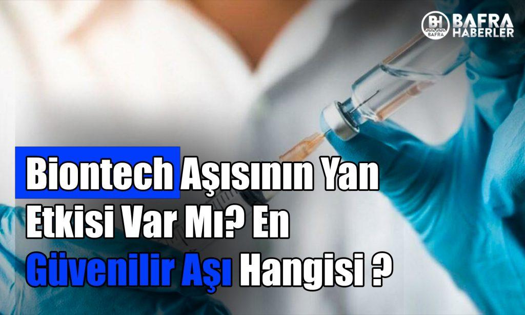 biontech aşısının yan etkisi var mı? en güvenilir aşı hangisi? 2
