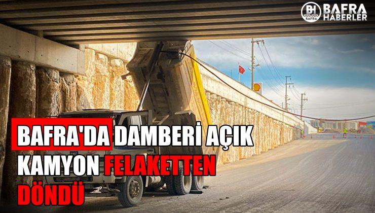 bafra'da damberi̇ açik kamyon felaketten döndü