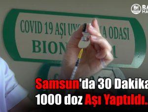 samsun'da 30 dakikada 1000 doz aşı yaptıldı…