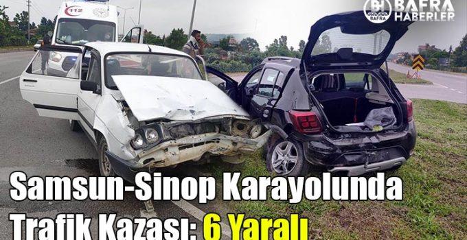 Samsun-Sinop Karayolunda Trafik Kazası: 6 Yaralı