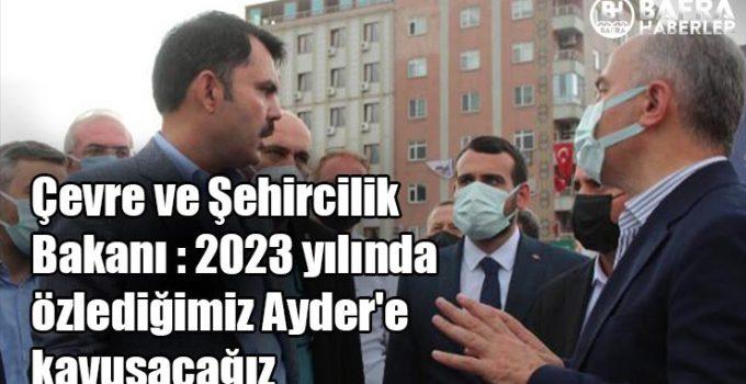 Çevre ve Şehircilik Bakanı : 2023 yılında özlediğimiz Ayder'e kavuşacağız