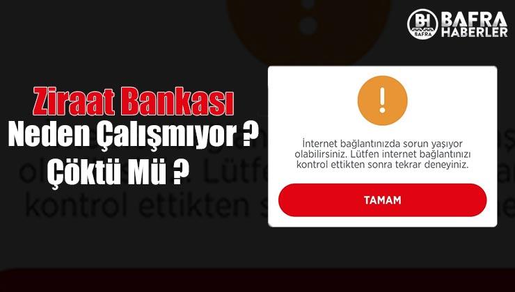 ziraat bankası neden çalışmıyor ? ziraat bankası çöktü mü ?