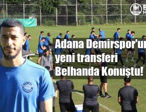 Adana Demirspor'un yeni transferi; Belhanda: Fatih hocam aradı…