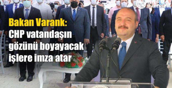 Bakan Varank: CHP vatandaşın gözünü boyayacak işlere imza atar