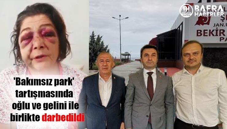 'Bakımsız park' tartışmasında oğlu ve gelini ile birlikte darbedildi