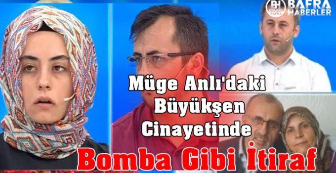 Müge Anlı'daki Büyükşen Cinayetinde Bomba Gibi İtiraf