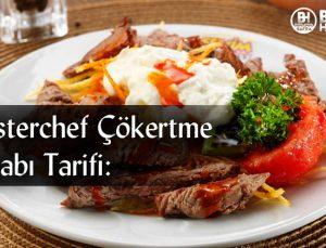 Masterchef Çökertme Kebabı Tarifi: