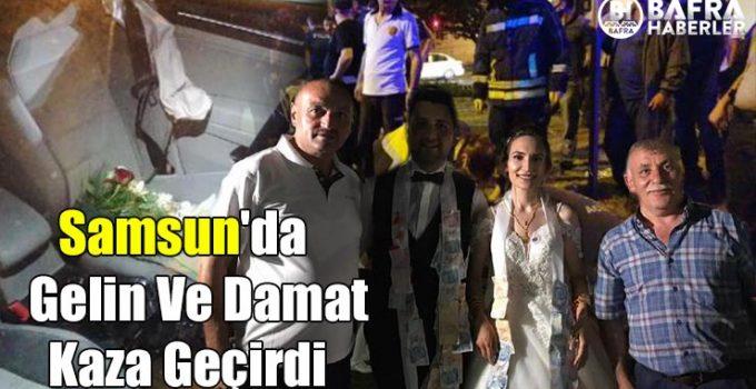 Samsun'da Gelin Ve Damat Kaza Geçirdi