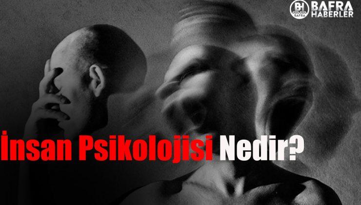 İnsan Psikolojisi Nedir? İnsan Psikolojisi Neden Bozulur?