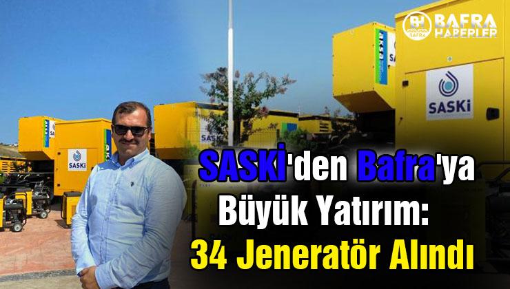 saski̇'den bafra'ya büyük yatırım: 34 jeneratör alındı