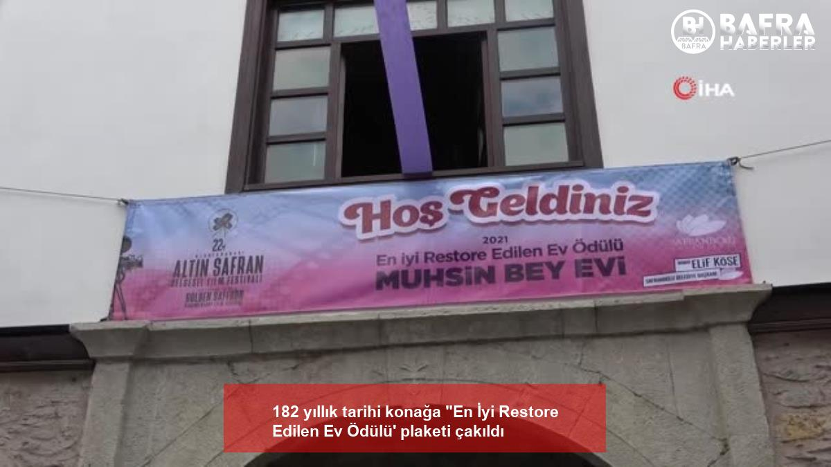 """182 yıllık tarihi konağa """"en i̇yi restore edilen ev ödülü' plaketi çakıldı 8"""