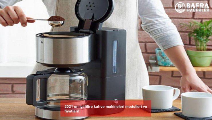 2021 en iyi filtre kahve makineleri modelleri ve fiyatları!