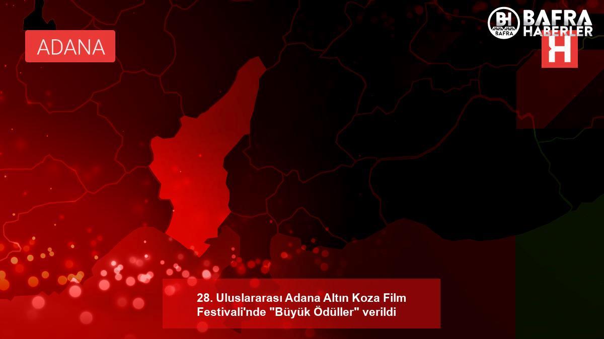 """28. uluslararası adana altın koza film festivali'nde """"büyük ödüller"""" verildi 2"""