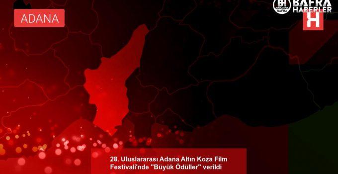 """28. Uluslararası Adana Altın Koza Film Festivali'nde """"Büyük Ödüller"""" verildi"""