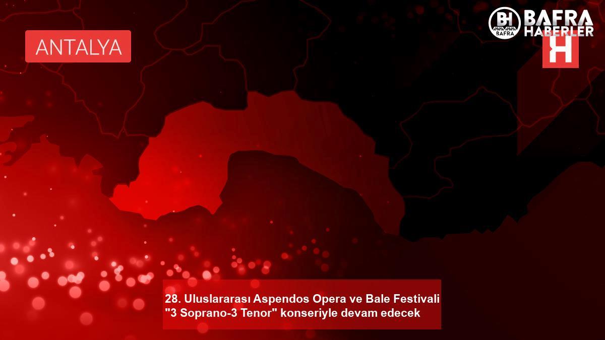 """28. uluslararası aspendos opera ve bale festivali """"3 soprano-3 tenor"""" konseriyle devam edecek 2"""