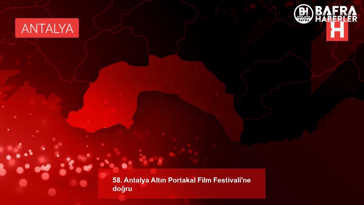 58. antalya altın portakal film festivali'ne doğru 2