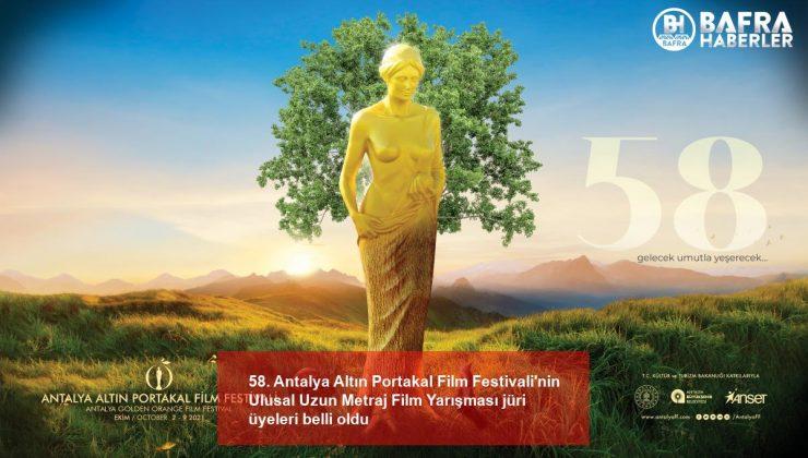 58. antalya altın portakal film festivali'nin ulusal uzun metraj film yarışması jüri üyeleri belli oldu
