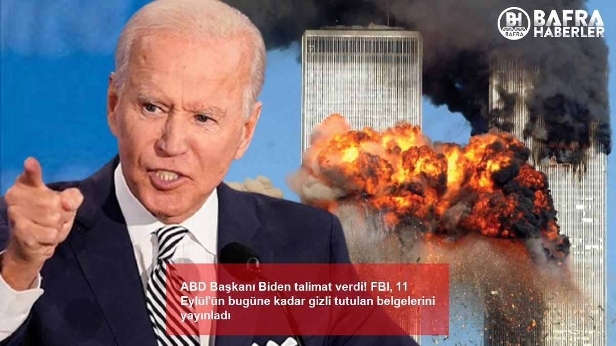 abd başkanı biden talimat verdi! fbi, 11 eylül'ün bugüne kadar gizli tutulan belgelerini yayınladı 2