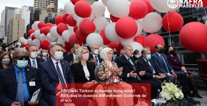ABD'deki Türkevi açılışında ilginç anlar! Ali Erbaş'ın duasına BM sekreteri Guterres de el açtı