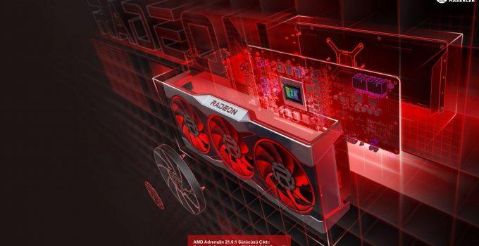 AMD Adrenalin 21.9.1 Sürücüsü Çıktı: Otomatik Overclock ve RX 5000 SAM Desteği