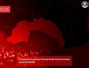 Antalya'da Lyrboton Kome Antik Kenti turizme kazandırılacak