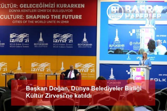 başkan doğan, dünya belediyeler birliği kültür zirvesi'ne katıldı 3