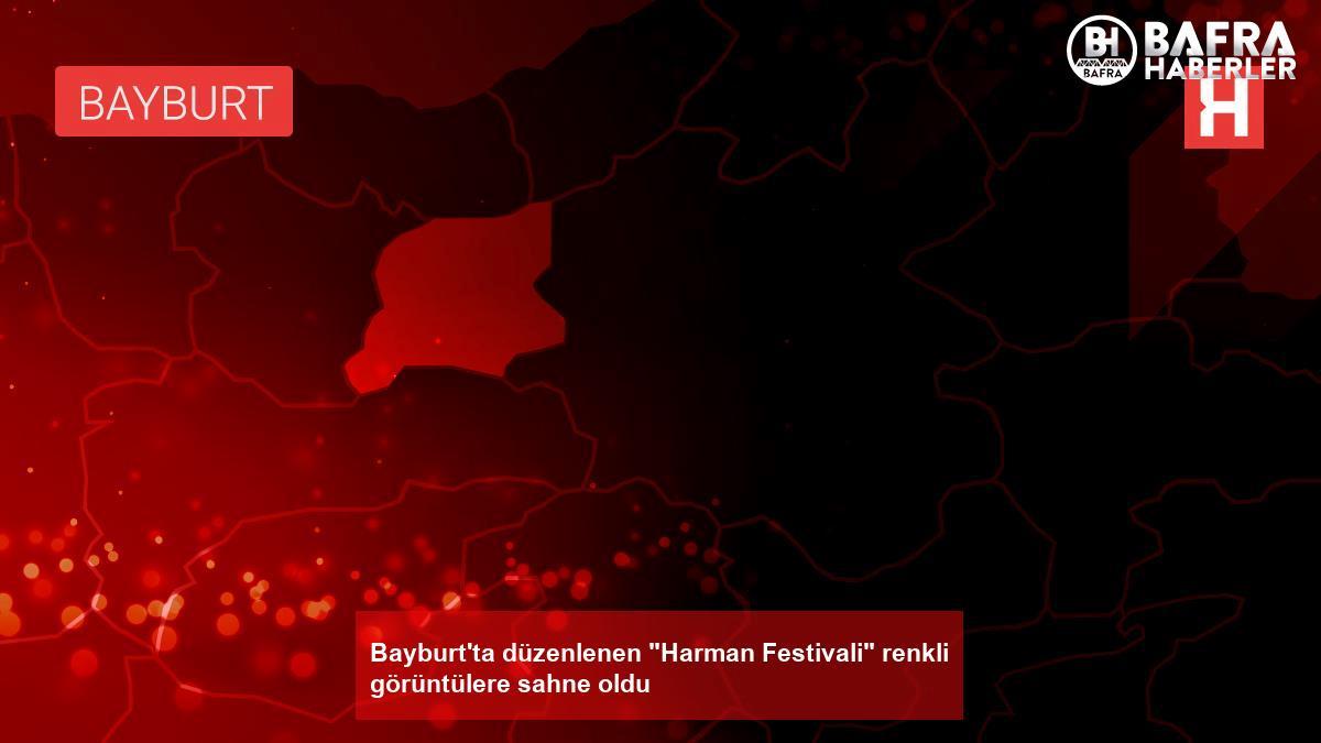 """bayburt'ta düzenlenen """"harman festivali"""" renkli görüntülere sahne oldu 2"""