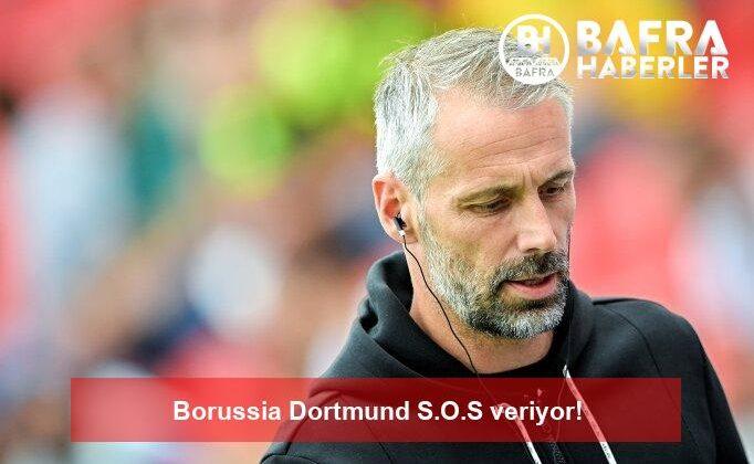 borussia dortmund s.o.s veriyor!