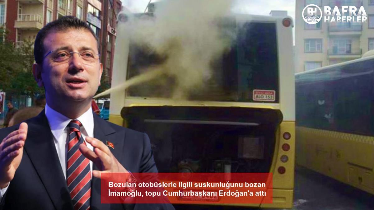 bozulan otobüslerle ilgili suskunluğunu bozan i̇mamoğlu, topu cumhurbaşkanı erdoğan'a attı 2