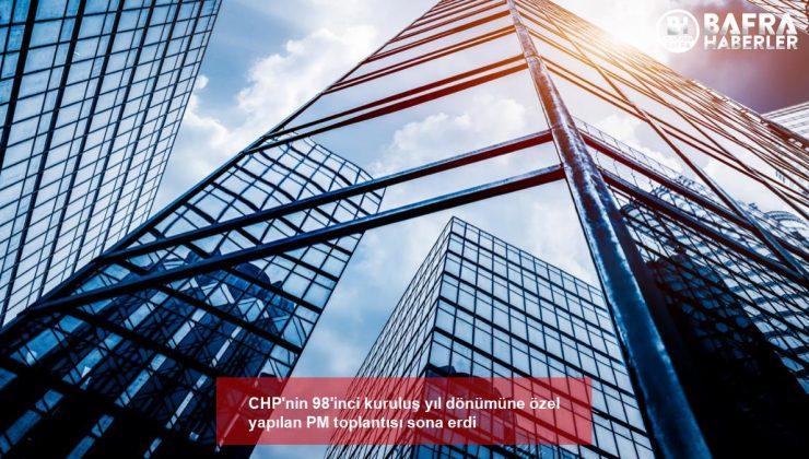 chp'nin 98'inci kuruluş yıl dönümüne özel yapılan pm toplantısı sona erdi