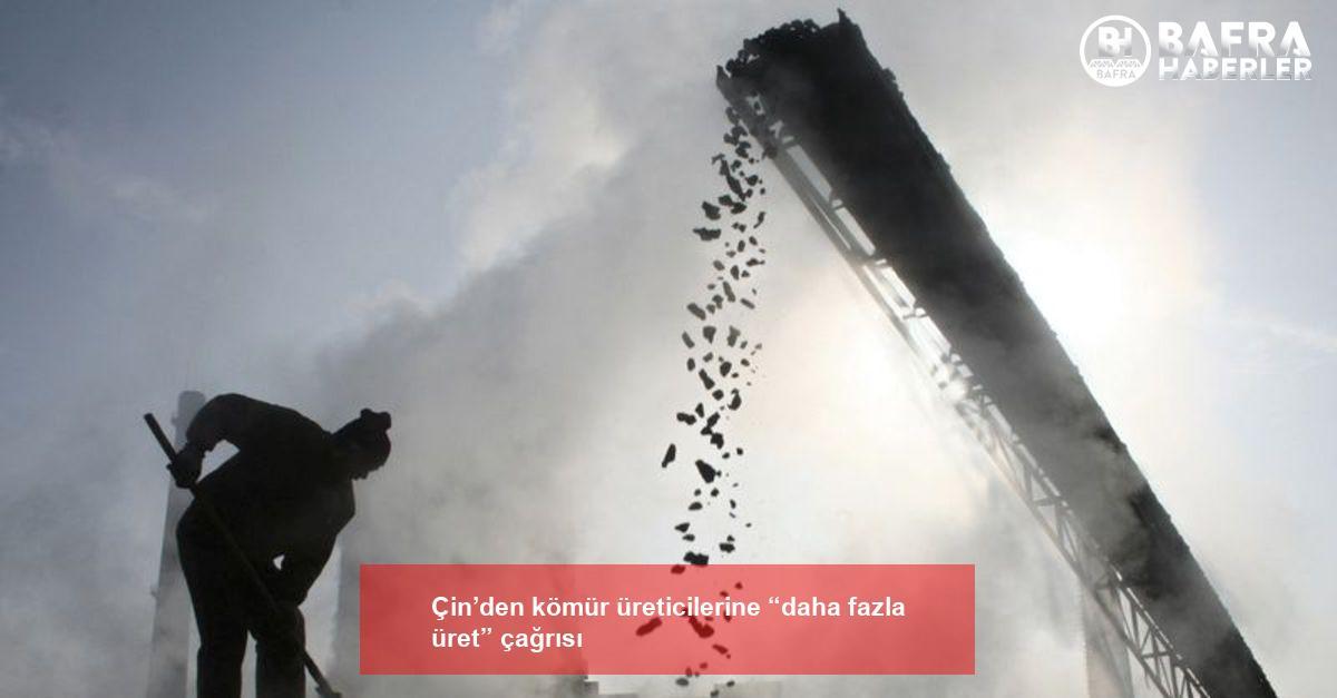 """çin'den kömür üreticilerine """"daha fazla üret"""" çağrısı 2"""