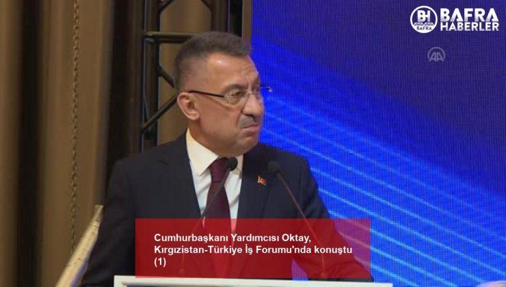 cumhurbaşkanı yardımcısı oktay, kırgızistan-türkiye i̇ş forumu'nda konuştu (1)