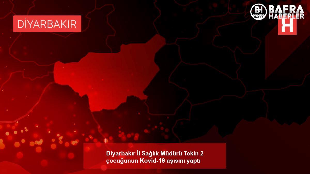 diyarbakır i̇l sağlık müdürü tekin 2 çocuğunun kovid-19 aşısını yaptı 2