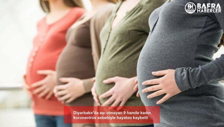 diyarbakır'da aşı olmayan 9 hamile kadın koronavirüs sebebiyle hayatını kaybetti